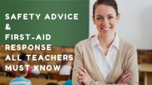 Safety Advice & First-Aid Response All Teachers Must Know
